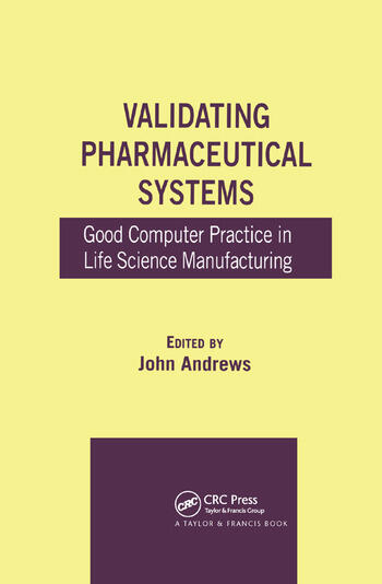 Validating Pharmaceutical Systems Good Computer Practice in Life Science Manufacturing book cover