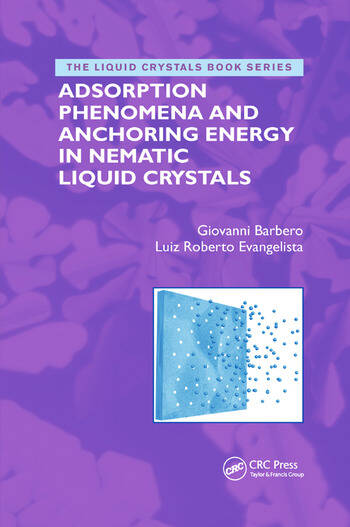 Adsorption Phenomena and Anchoring Energy in Nematic Liquid Crystals book cover
