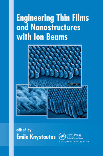 Engineering Thin Films and Nanostructures with Ion Beams