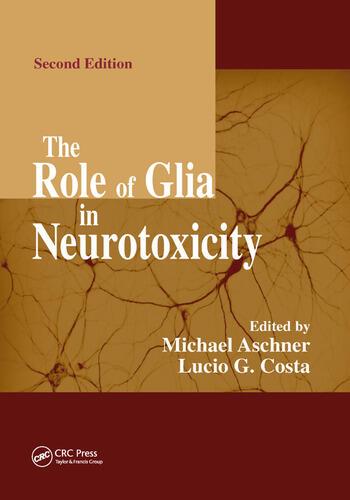 The Role of Glia in Neurotoxicity book cover