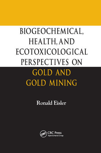 Biogeochemical, Health, and Ecotoxicological Perspectives on Gold and Gold Mining book cover