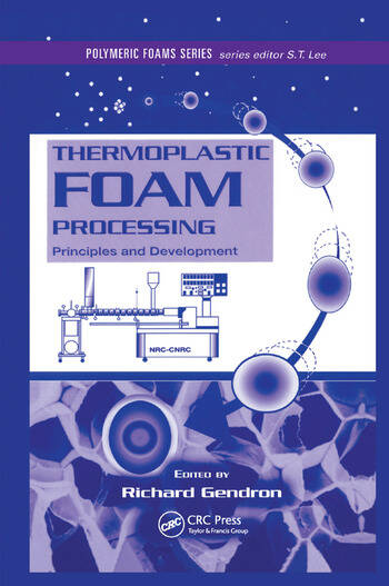 Thermoplastic Foam Processing Principles and Development book cover