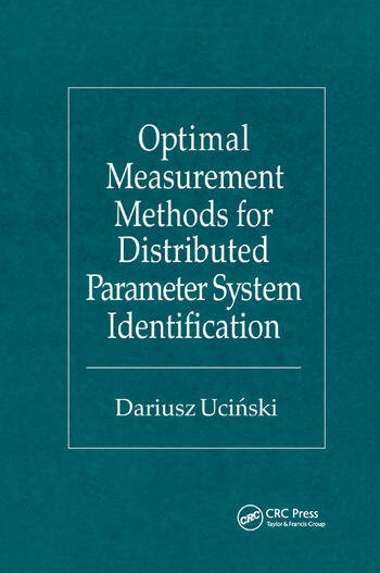 Optimal Measurement Methods for Distributed Parameter System Identification book cover