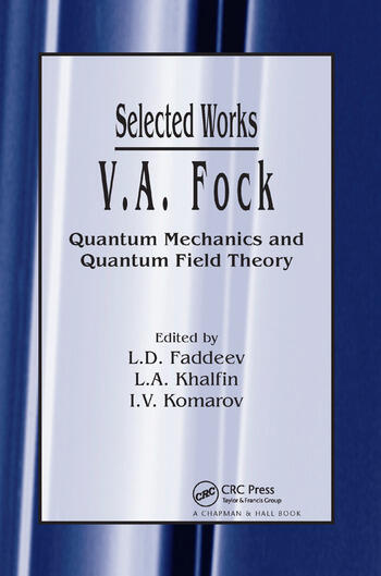 V.A. Fock - Selected Works Quantum Mechanics and Quantum Field Theory book cover