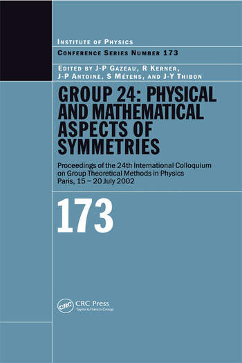 GROUP 24 Physical and Mathematical Aspects of Symmetries: Proceedings of the 24th International Colloquium on Group Theoretical Methods in Physics, Paris, 15-20 July 2002 book cover