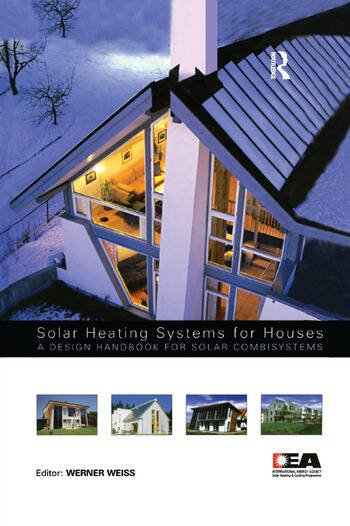Solar Heating Systems for Houses A Design Handbook for Solar Combisystems book cover