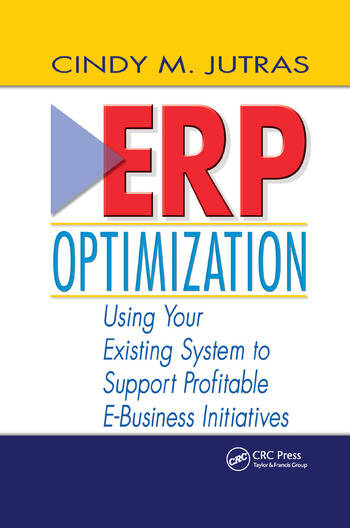 ERP Optimization Using Your Existing System to Support Profitable E-Business Initiatives book cover