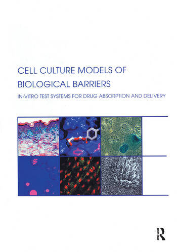 Cell Culture Models of Biological Barriers In vitro Test Systems for Drug Absorption and Delivery book cover