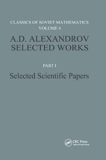 A. D. Alexandrov Selected Works Part I Selected Scientific Papers book cover