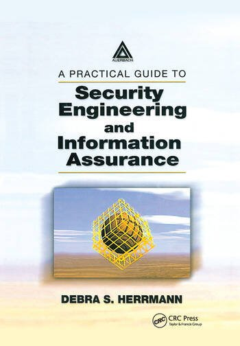 A Practical Guide to Security Engineering and Information Assurance book cover