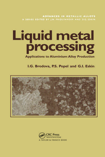 Liquid Metal Processing Applications to Aluminium Alloy Production book cover