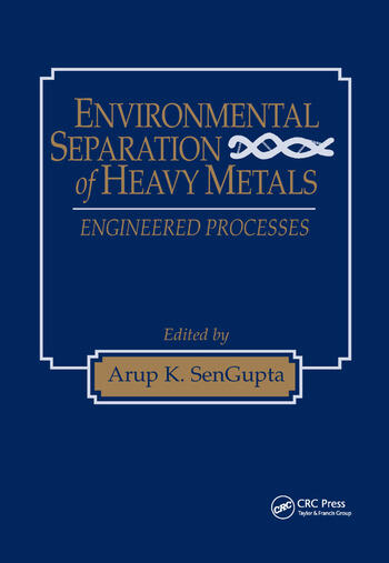 Environmental Separation of Heavy Metals Engineering Processes book cover
