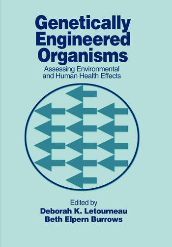 Genetically Engineered Organisms Assessing Environmental and Human Health Effects book cover