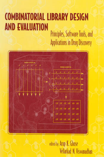 Combinatorial Library Design and Evaluation Principles, Software, Tools, and Applications in Drug Discovery book cover