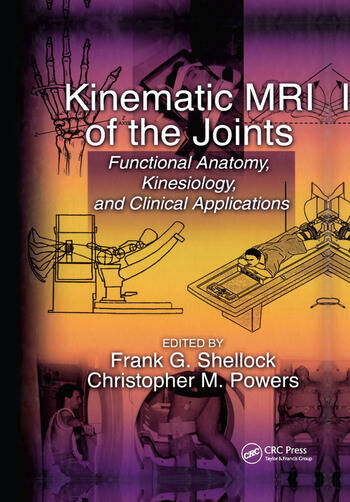 Kinematic MRI of the Joints Functional Anatomy, Kinesiology, and Clinical Applications book cover
