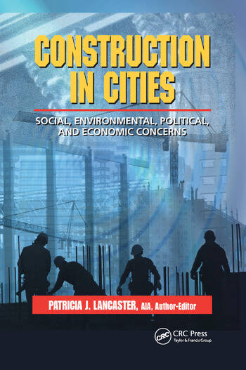 Construction in Cities Social, Environmental, Political, and Economic Concerns book cover
