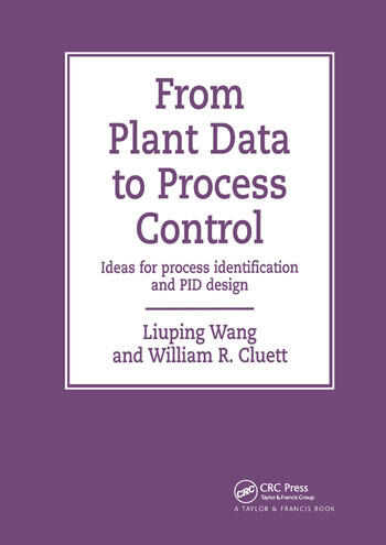 From Plant Data to Process Control Ideas for Process Identification and PID Design book cover