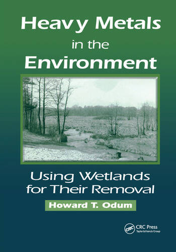 Heavy Metals in the Environment Using Wetlands for Their Removal book cover