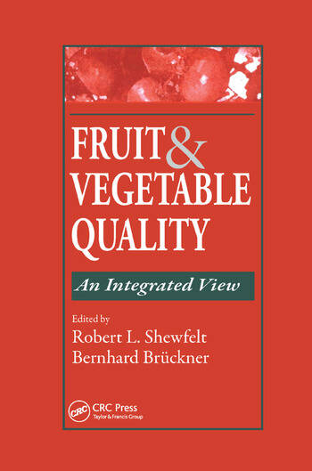 Fruit and Vegetable Quality An Integrated View book cover