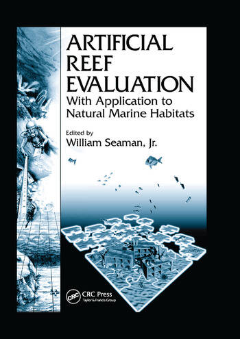 Artificial Reef Evaluation With Application to Natural Marine Habitats book cover
