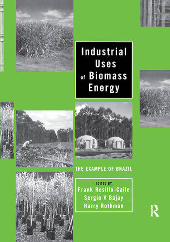 Industrial Uses of Biomass Energy The Example of Brazil book cover