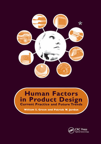 Human Factors in Product Design Current Practice and Future Trends book cover