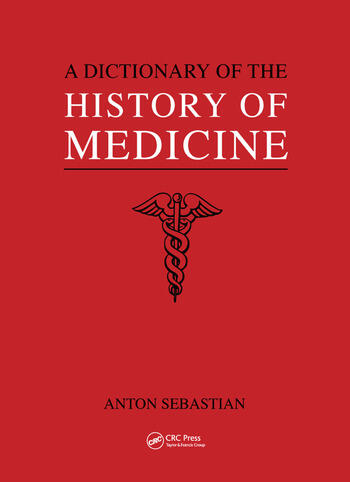 A Dictionary of the History of Medicine book cover