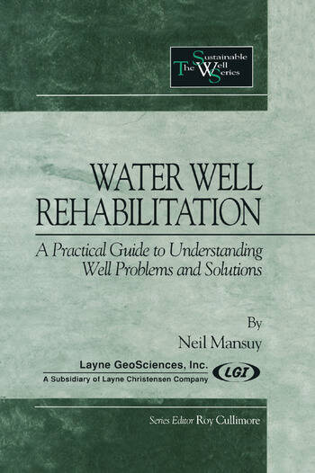 Water Well Rehabilitation A Practical Guide to Understanding Well Problems and Solutions book cover