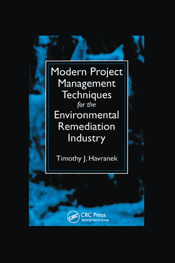 Modern Project Management Techniques for the Environmental Remediation Industry book cover