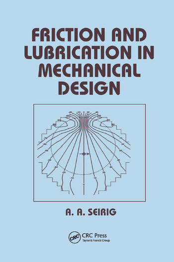 Friction and Lubrication in Mechanical Design book cover
