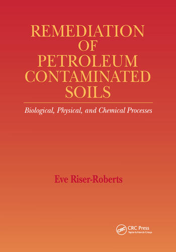 Remediation of Petroleum Contaminated Soils Biological, Physical, and Chemical Processes book cover