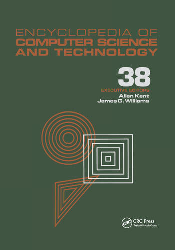 Encyclopedia of Computer Science and Technology Volume 38 - Supplement 23: Algorithms for Designing Multimedia Storage Servers to Models and Architectures book cover