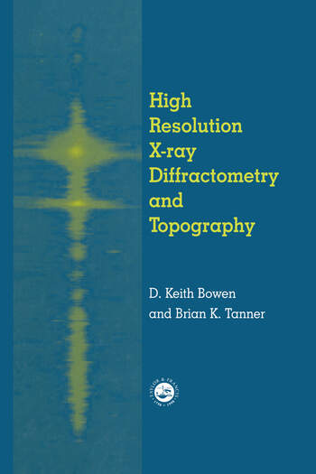 High Resolution X-Ray Diffractometry And Topography book cover