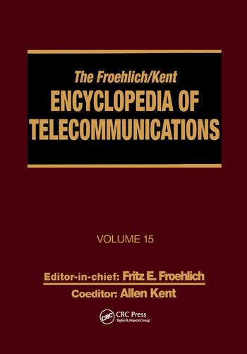 The Froehlich/Kent Encyclopedia of Telecommunications Volume 15 - Radio Astronomy to Submarine Cable Systems book cover