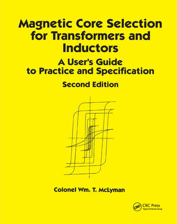 Magnetic Core Selection for Transformers and Inductors A User's Guide to Practice and Specifications, Second Edition book cover
