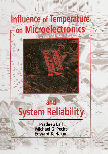 Influence of Temperature on Microelectronics and System Reliability A Physics of Failure Approach book cover