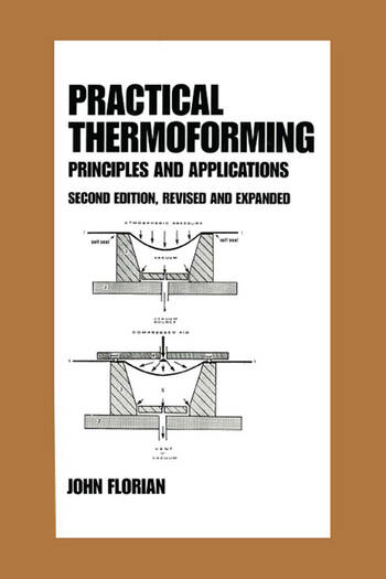 Practical Thermoforming: Principles and Applications Second Edition, book cover