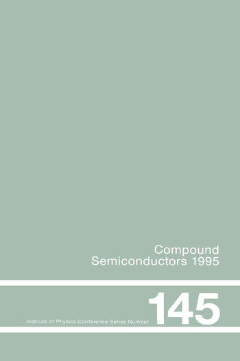Compound Semiconductors 1995, Proceedings of the Twenty-Second INT Symposium on Compound Semiconductors held in Cheju Island, Korea, 28 August-2 September, 1995 book cover