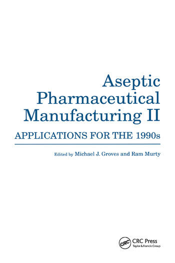 Aseptic Pharmaceutical Manufacturing II Applications for the 1990s book cover