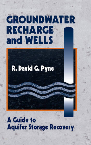 Groundwater Recharge and Wells A Guide to Aquifer Storage Recovery book cover