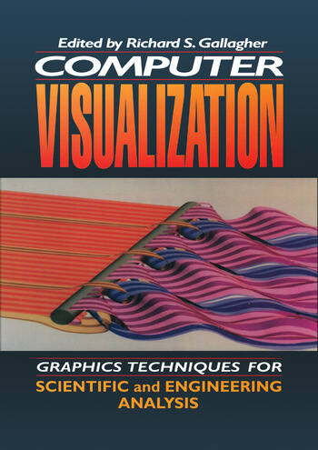 Computer Visualization Graphics Techniques for Engineering and Scientific Analysis book cover
