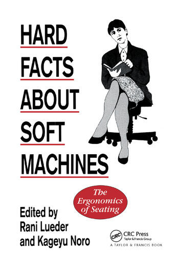 Hard Facts About Soft Machines The Ergonomics Of Seating book cover