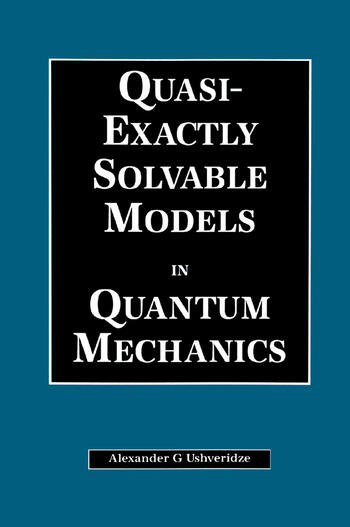 Quasi-Exactly Solvable Models in Quantum Mechanics book cover