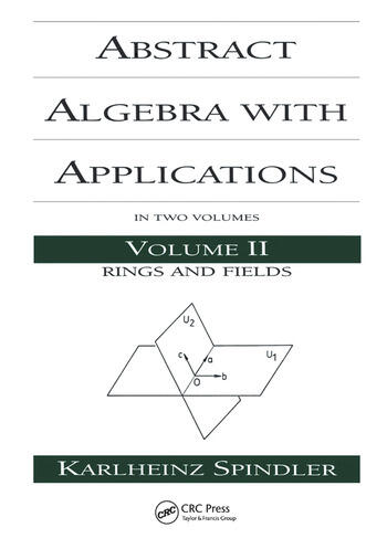 Abstract Algebra with Applications: Volume 2: Rings and Fields