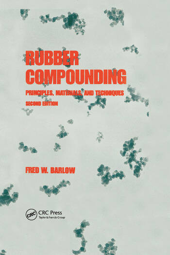 Rubber Compounding Principles: Materials, and Techniques, Second Edition book cover