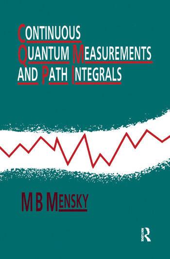 Continuous Quantum Measurements and Path Integrals book cover