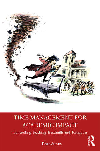 Time Management for Academics Changing Practice for Greater Impact book cover