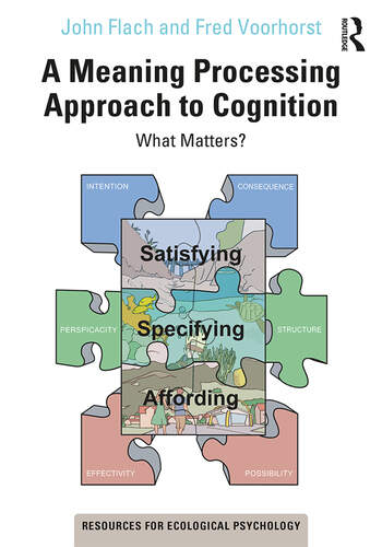 A Meaning Processing Approach to Cognition What Matters? book cover