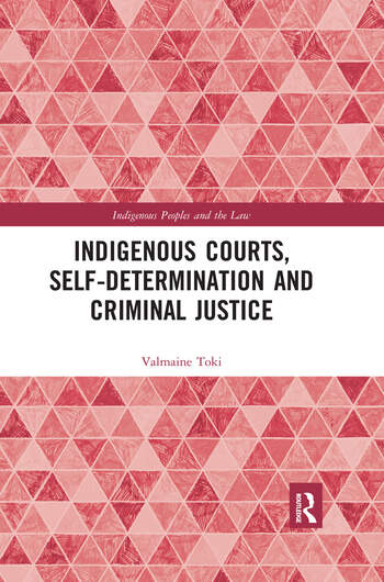 Indigenous Courts, Self-Determination and Criminal Justice book cover