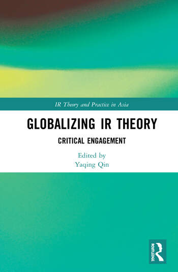 Globalizing IR Theory Critical Engagement book cover
